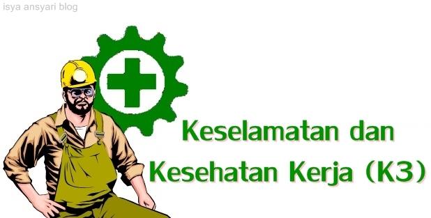 Mengupas Keselamatan dan kesehatan kerja (K3)
